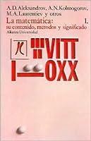 La matematica/ Mathematics: Su Contenido, Metodos Y Significado, 1/ Mathematics, It's Contents, Methods and Significance