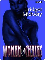 Woman in Chains by Bridget Midway
