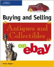 Buying Selling Antiques And Collectibles On Ebay By Pamela Wiggins