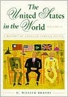 The United States in the World: A History of American Foreign Policy: Vol. II