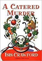 A Catered Murder (Mystery with Recipes, #1)