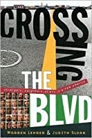 Crossing the Blvd: Strangers, Neighbors, Aliens in a New America [With CD]