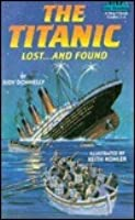 The Titanic: Lost...And Found:  A Step 3 Book
