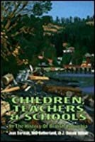 Children, Teachers, and Schools in the History of British Columbia