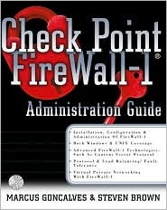 Check Point Firewall-1: An Administration Guide Marcus Goncalves, Steven Brown