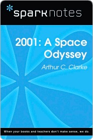 2001: A Space Odyssey: Arthur C. Clarke (SparkNotes Literature Guide Series)