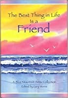 Best Thing in Life Is a Friend