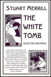 The White Tomb: Selected Writings