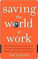 Saving the World at Work Saving the World at Work Saving the World at Work