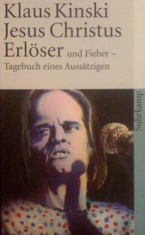 Jesus Christus Erlöser und Fieber - Tagebuch eines Aussätzigen.