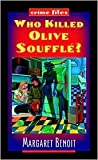 Who Killed Olive Souffle? by Margaret Benoit