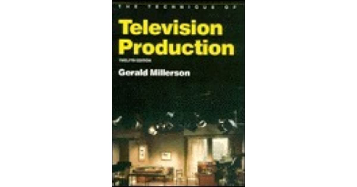 The technique of television production by gerald millerson fandeluxe Gallery