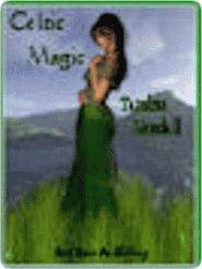 Celtic Magic  by  Tambra Nicole Kendall