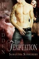 Forbidden: The Temptation (Forbidden, #4)