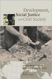Development, Social Justice, and Civil Society: An Introduction to the Political Economy of NGOs