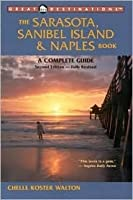 The Sarasota, Sanibel Island & Naples Book: A Complete Guide