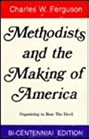 Methodists and the Making of America