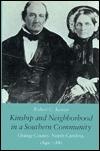 Kinship and Neighborhood in a Southern Community: Orange County, North Carolina, 1849-1881