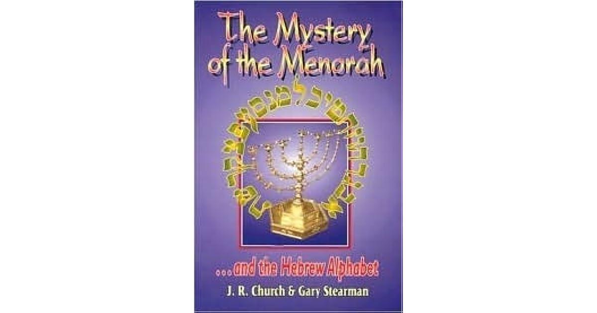 The Mystery Of The Menorah D The Hebrew Alphabet By Jr Church