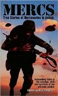 Mercs: True Stories of Mercenaries in Action