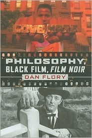 Dan Flory - Philosophy Black Film Film Noir