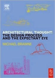 Architectural Thought The Design Process and and the Expectant Eye