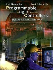 Lab Manual for Programmable Logic Controllers [with LogixPro PLC Simulator]