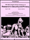 Proceedings: 1992 IEEE Computer Society Symposium on Research in Security and Privacy : May 4-6, 1992 Oakland, California (Ieee Symposium on Research in Security and Privacy//Proceedings)