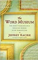 Word Museum - The Most Remarkable English Ever Forgotten