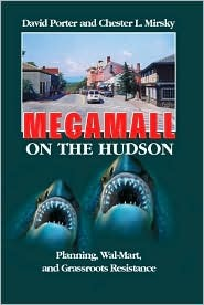 Megamall on the Hudson: Planning, Wal-Mart and Grassroots Resistance