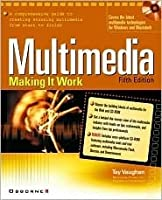 Multimedia: Making It Work [With CDROM]