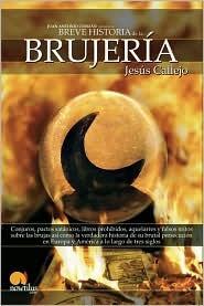Breve historia de la brujería by Jesús Callejo Cabo