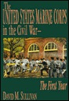 The United States Marine Corps in the Civil War - The First Year