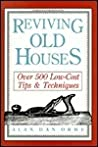 Reviving Old Houses: Over 500 Low-Cost Tips  Techniques