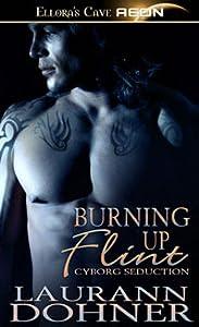 Burning Up Flint (Cyborg Seduction, #1)