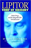 Lipitor: Thief of Memory, Statin Drugs and the Misguided War on Cholesterol