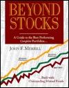 Beyond Stocks John F. Merrill