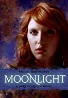 Moonlight (Dark Guardian, #1)