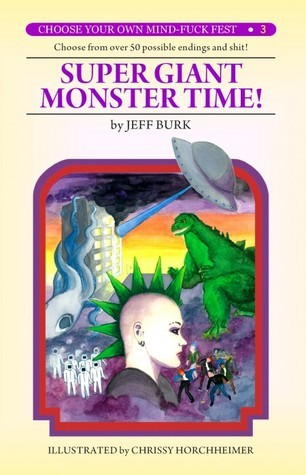 Super-Giant-Monster-Time-Choose-Your-Own-Mind-Fuck-Fest-3-