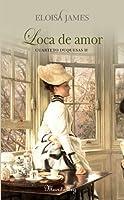 Loca de amor (Cuarteto duquesas, #2)