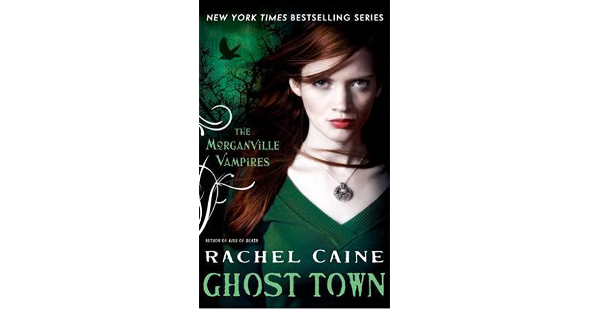 Ghost Town (The Morganville Vampires, #9) by Rachel Caine