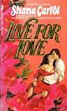 Live For Love (Paxton, #4)