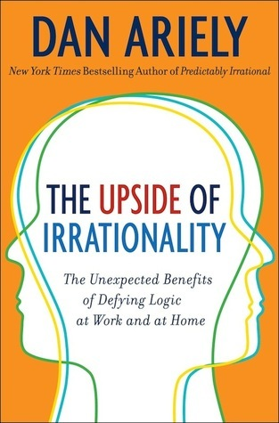 [Dan Ariely] The Upside of Irrationality The Unexpected