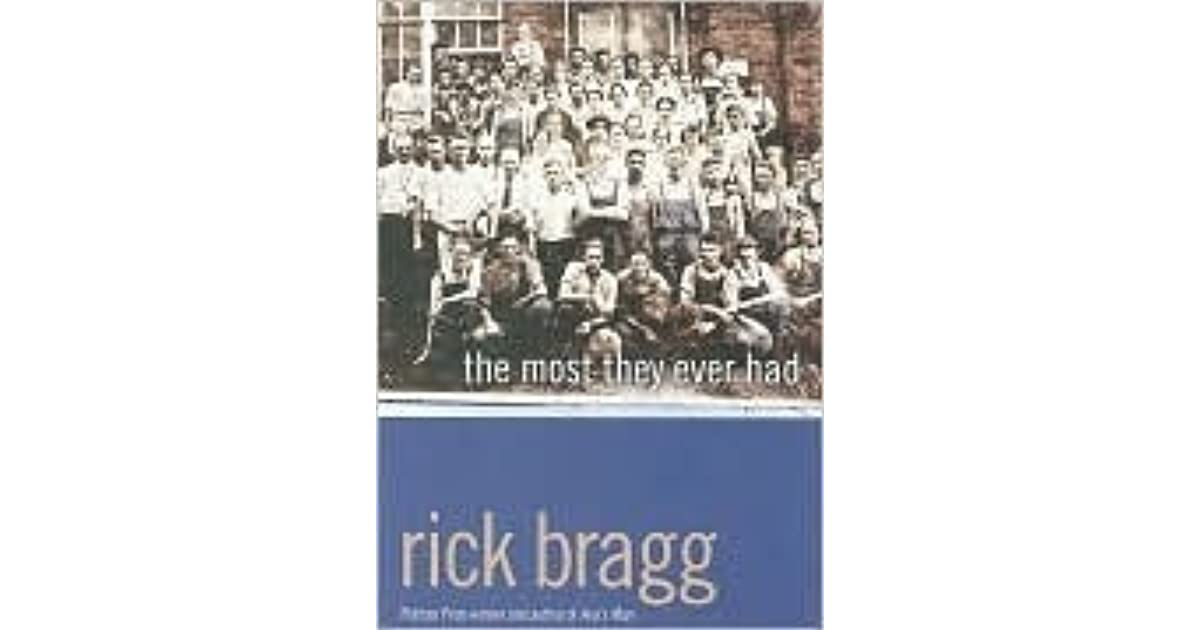 rick bragg the most they ever had