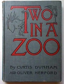 Two In a Zoo Curtis Dunham, Oliver Herford