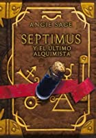 Septimus y el último alquimista (Septimus, #3)