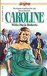 Caroline by Willo Davis Roberts