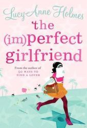 The (Im)Perfect Girlfriend (Sarah Sargeant, #2)