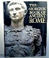 The Horizon Book of Rome
