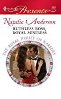Ruthless Boss, Royal Mistress (The Royal House of Karedes, #7) (Harlequin Presents, #2883)